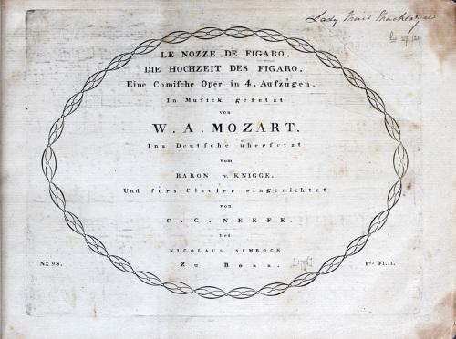 Le nozze di Figaro = Die Hochzeit des Figaro / Wolfgang Amadeus Mozart. Bonn: Simrock, ca. 1796. Rw.85.209