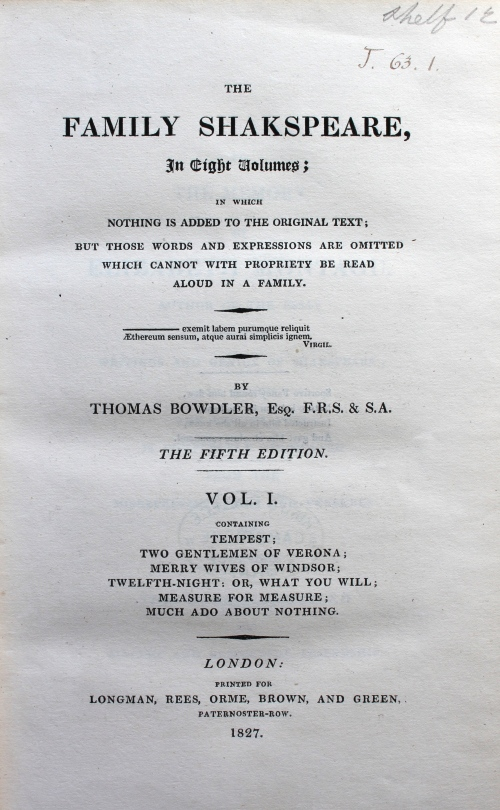 Thomas Bowdler, The family Shakspeare (London: Printed for Longman, Rees, Orme, Brown, and Green, Paternoster-Row, 1827) (Thackeray.J.63.1)
