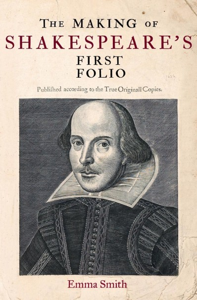 Front cover of Emma Smith's The Making of Shakespeare's First Folio (2015)