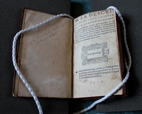Thomas More, La Description de l'isle d'Vtopie ou est comprins le miroer des republicques du monde, & l'exemplaire de vie heureuse Paris: Charles L'Angelier, 1550 (Keynes.Cc.02.04/1)